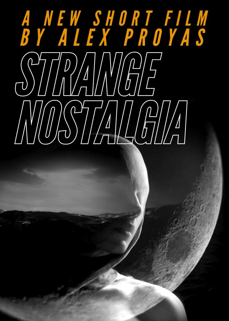 Strange Nostalgia ALEX PROYAS