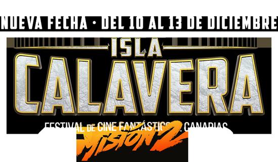 El Festival de Cine Fantástico de Canarias ISLA CALAVERa